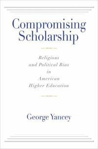compromising-scholarship-religious-and-political-bias-in-american-higher-educationBK.jpg