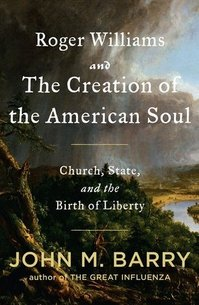 RogerWilliamsAndTheCreationOfTheAmericanSouldBK2012-12-18.jpg