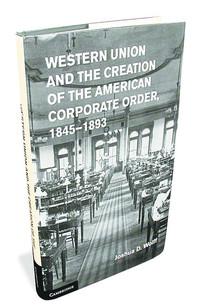 WesternUnionAndTheCreationOfTheAmericanCorporateOrderBK2013-12-28.jpg
